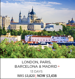 London, Paris, Barcelona & Madrid - 13 days now $3,438*