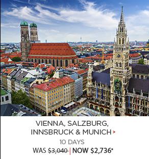 Vienna, Salzburg, Innsbruck & Munich - 10 days now $2,736*