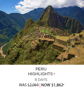 Peru Highlights - 8 days now $1,862*